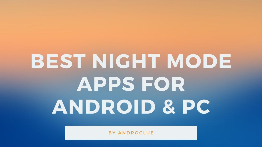 Best Night Mode Apps