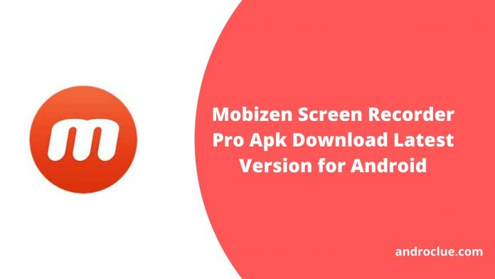 Mobizen Screen Recorder Pro Apk