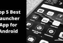 Best Launcher App for Android