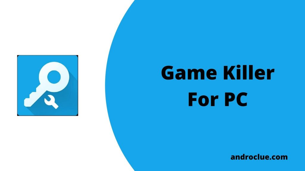 Game Killer Apk for PC