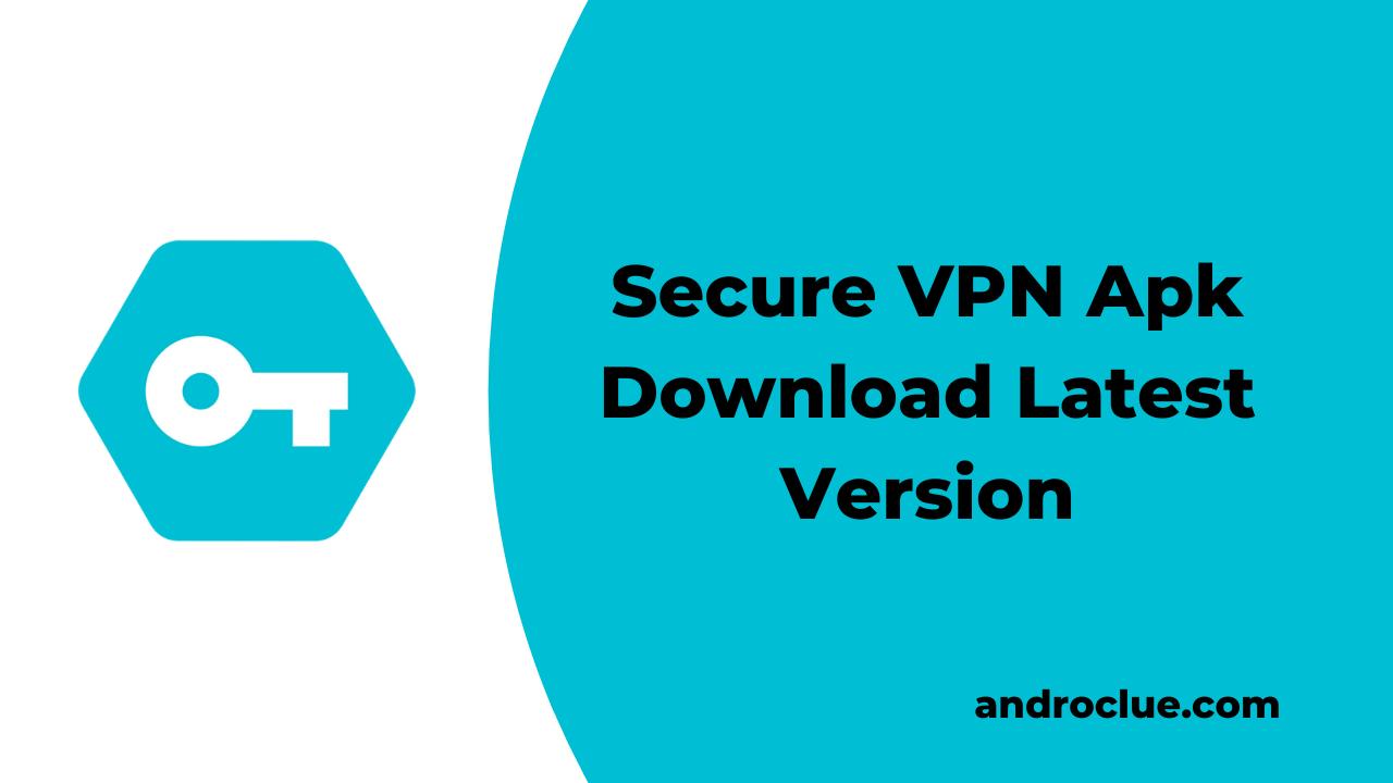 Secure VPN Apk